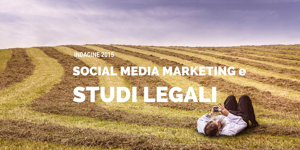 Indagine Studi legali e Social Media Marketing